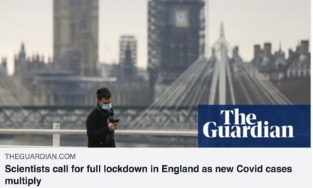 THE GUARDIAN COVERS INDEPENDENT SAGE CALL FOR NEW NATIONAL LOCKDOWN